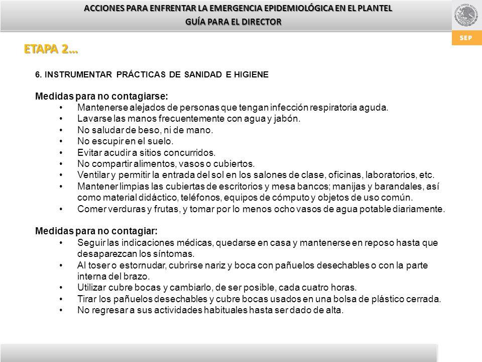 ACCIONES PARA ENFRENTAR LA EMERGENCIA EPIDEMIOLÓGICA EN EL PLANTEL GUÍA PARA EL DIRECTOR 6.