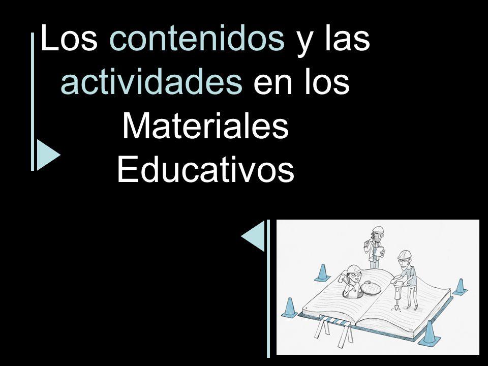 Los contenidos y las actividades en los Materiales Educativos