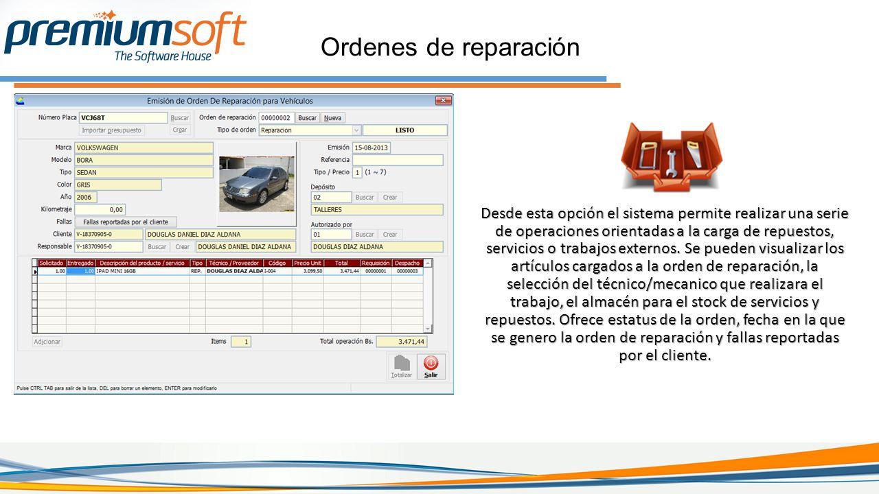 Ordenes de reparación Desde esta opción el sistema permite realizar una serie de operaciones orientadas a la carga de repuestos, servicios o trabajos externos.