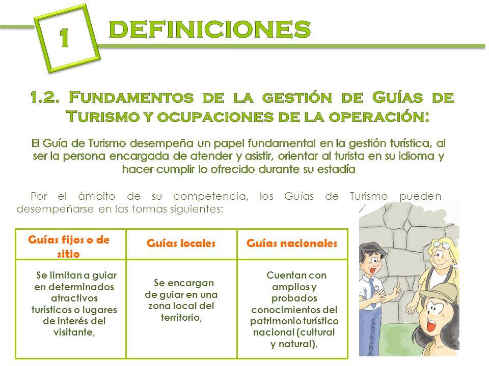 Por el ámbito de su competencia, los Guías de Turismo pueden desempeñarse en las formas siguientes: Se encargan de guiar en una zona local del territo