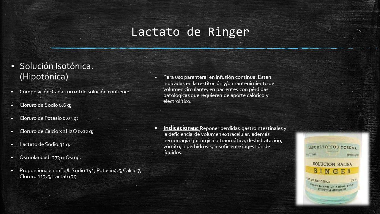 Lactato de Ringer  Solución Isotónica.