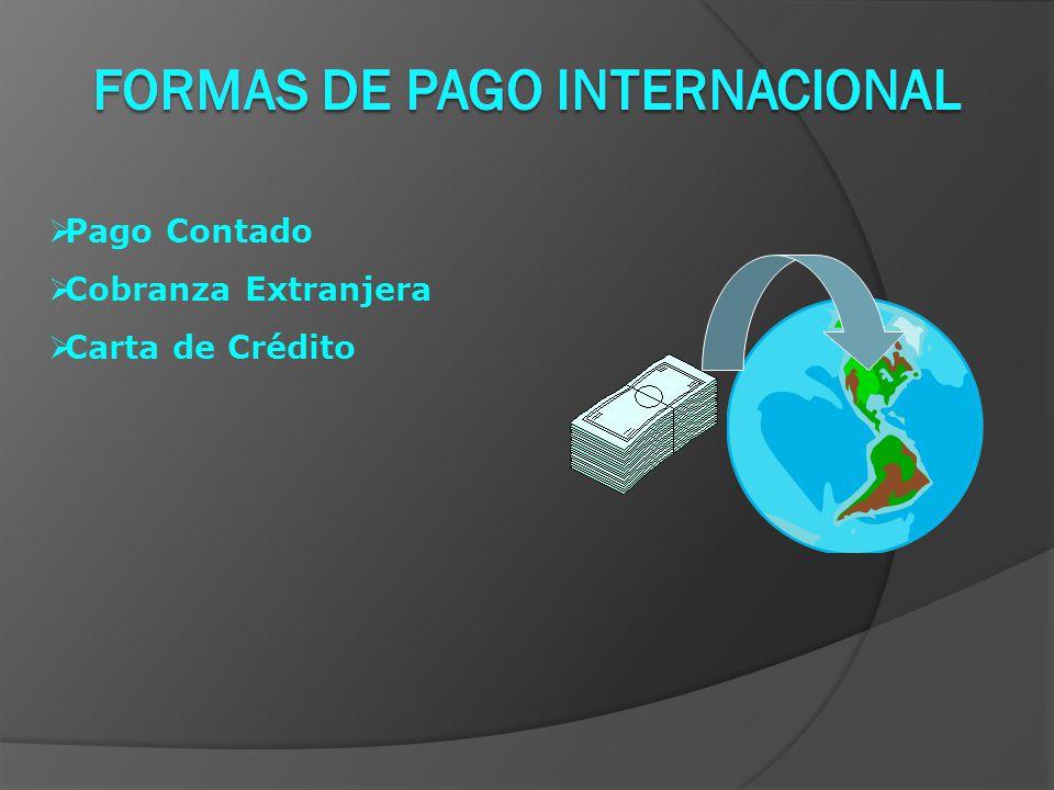  Pago Contado  Cobranza Extranjera  Carta de Crédito