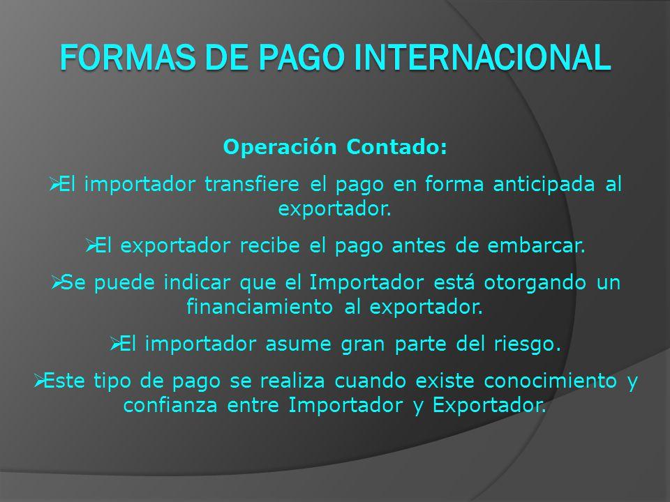 Operación Contado:  El importador transfiere el pago en forma anticipada al exportador.