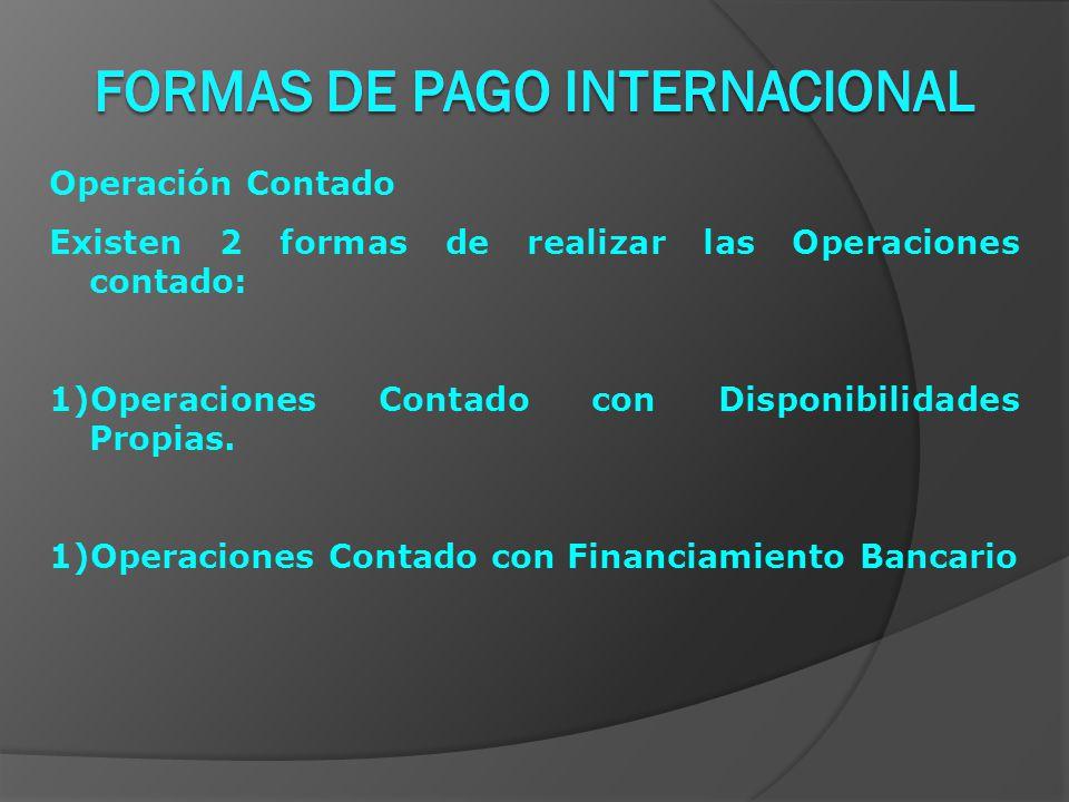 Operación Contado Existen 2 formas de realizar las Operaciones contado: 1)Operaciones Contado con Disponibilidades Propias.