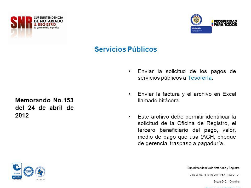 Servicios Públicos Superintendencia de Notariado y Registro Calle 26 No. 13-49 Int. 201 – PBX (1)328-21- 21 Bogotá D.C. - Colombia http://www.supernot
