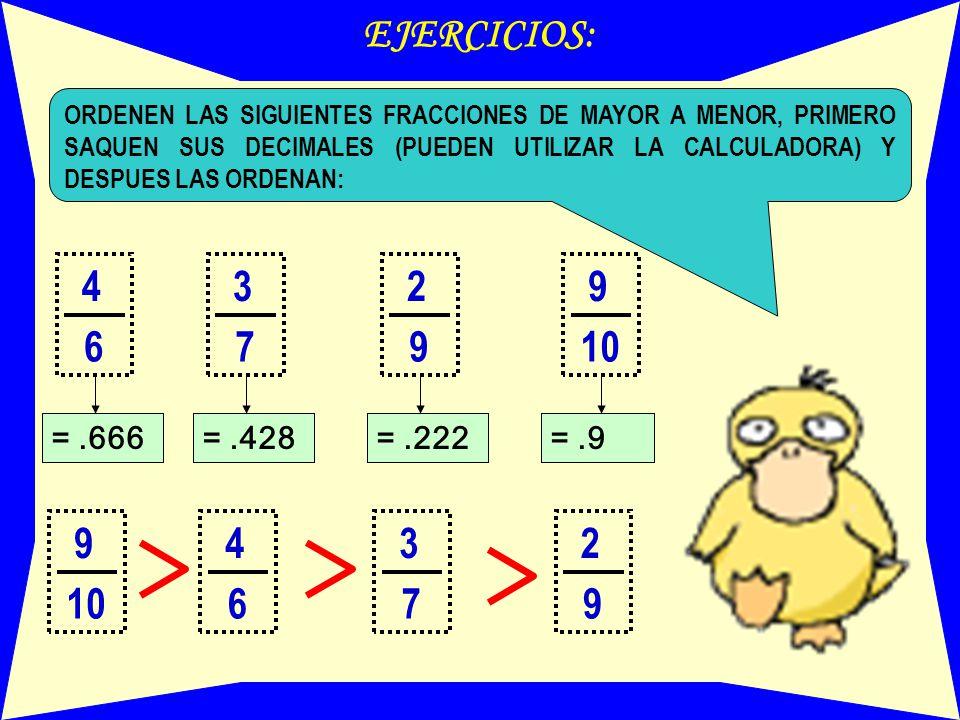 75=.8 ORDENAR: YA QUE TENEMOS LAS FRACCIONES EQUIVALENTES DECIMALES