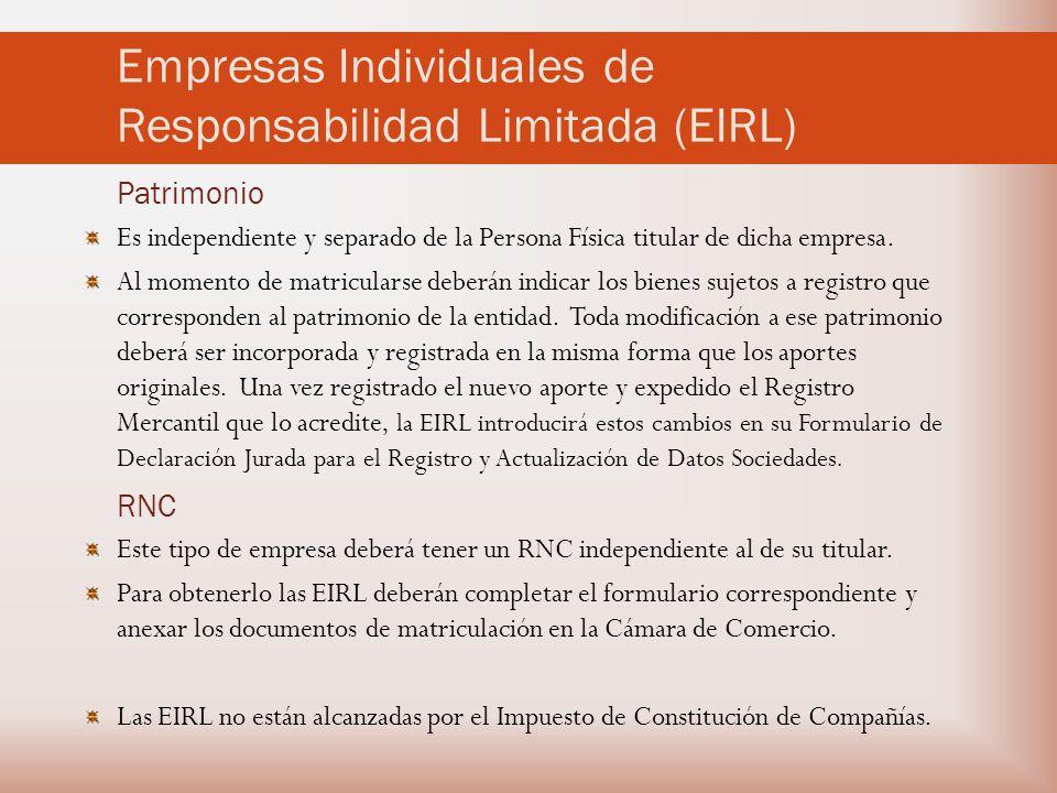 Empresas Individuales de Responsabilidad Limitada (EIRL) Patrimonio Es independiente y separado de la Persona Física titular de dicha empresa.