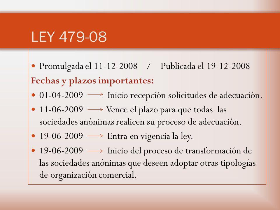 Promulgada el 11-12-2008 / Publicada el 19-12-2008 Fechas y plazos importantes: 01-04-2009 Inicio recepción solicitudes de adecuación.
