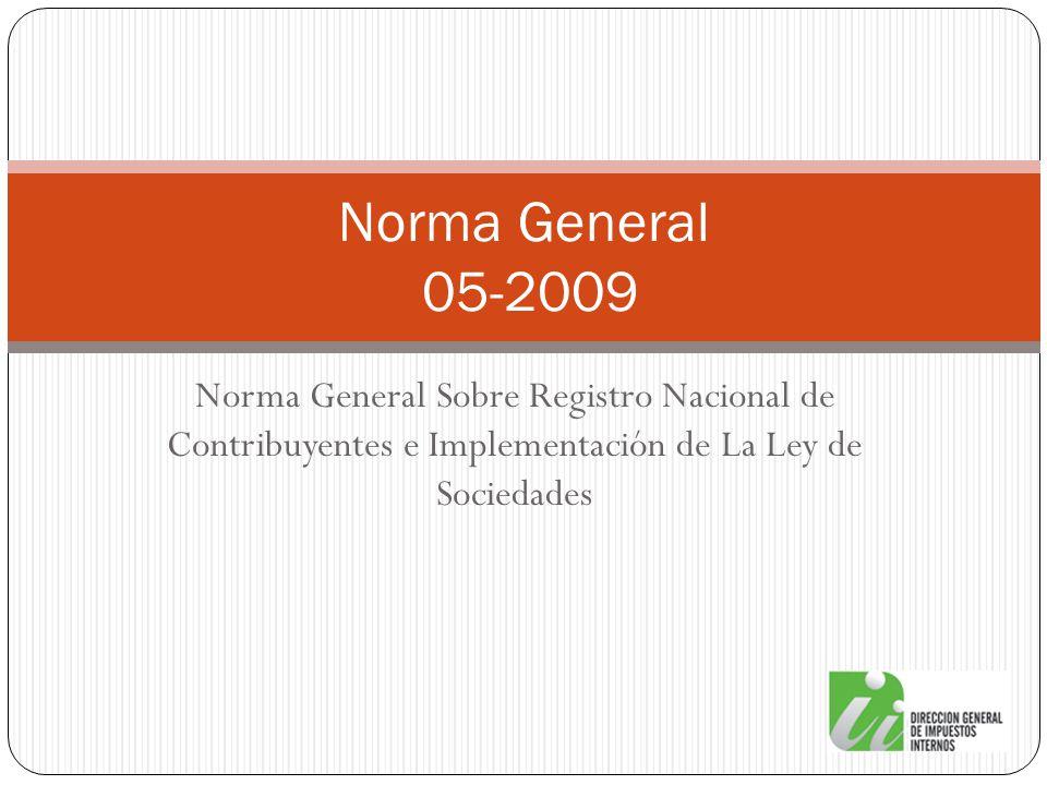 Norma General Sobre Registro Nacional de Contribuyentes e Implementación de La Ley de Sociedades Norma General 05-2009