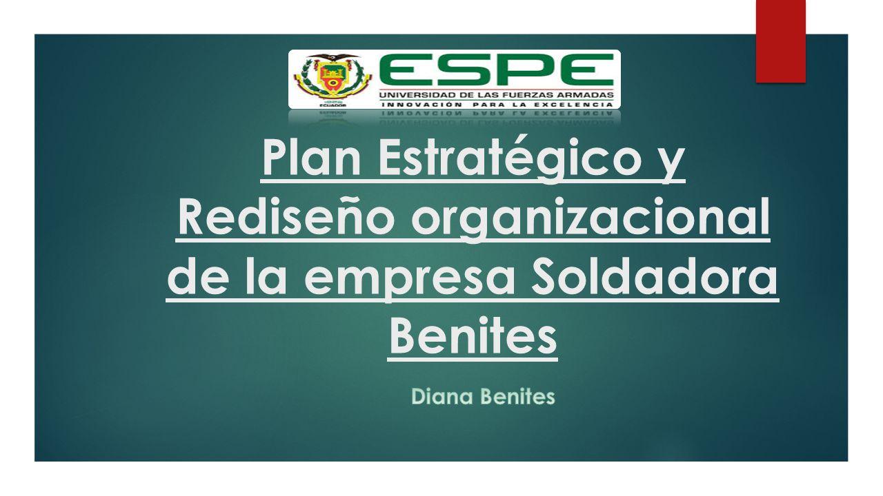 Plan Estratégico y Rediseño organizacional de la empresa Soldadora Benites
