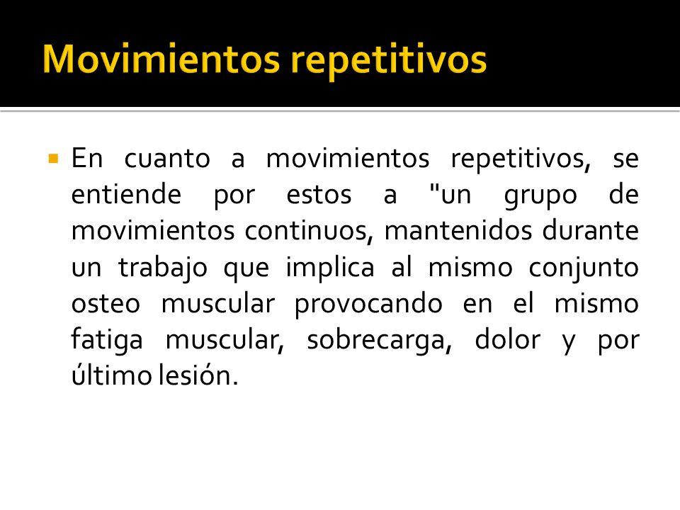  En cuanto a movimientos repetitivos, se entiende por estos a