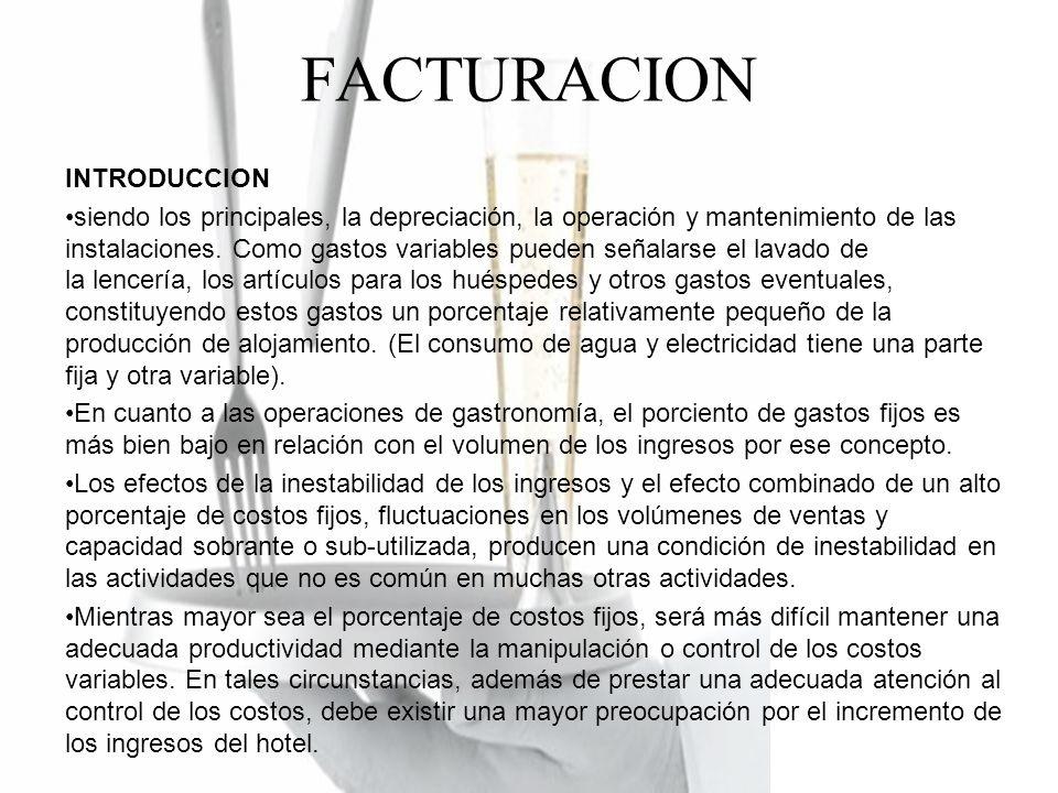 FACTURACION INTRODUCCION siendo los principales, la depreciación, la operación y mantenimiento de las instalaciones.
