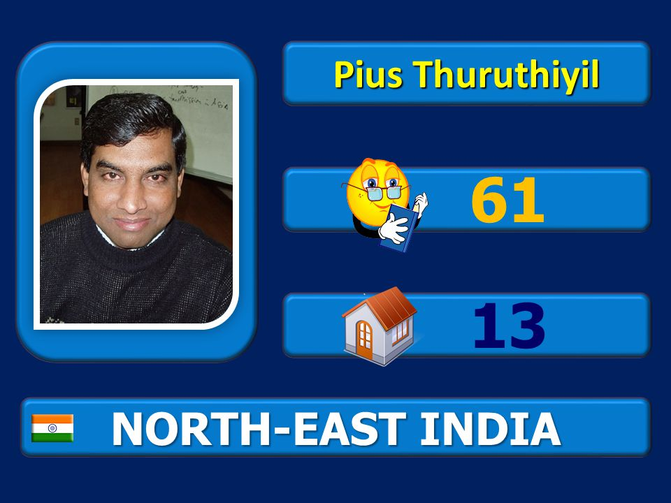 NORTH-EAST INDIA Pius Thuruthiyil 61 13