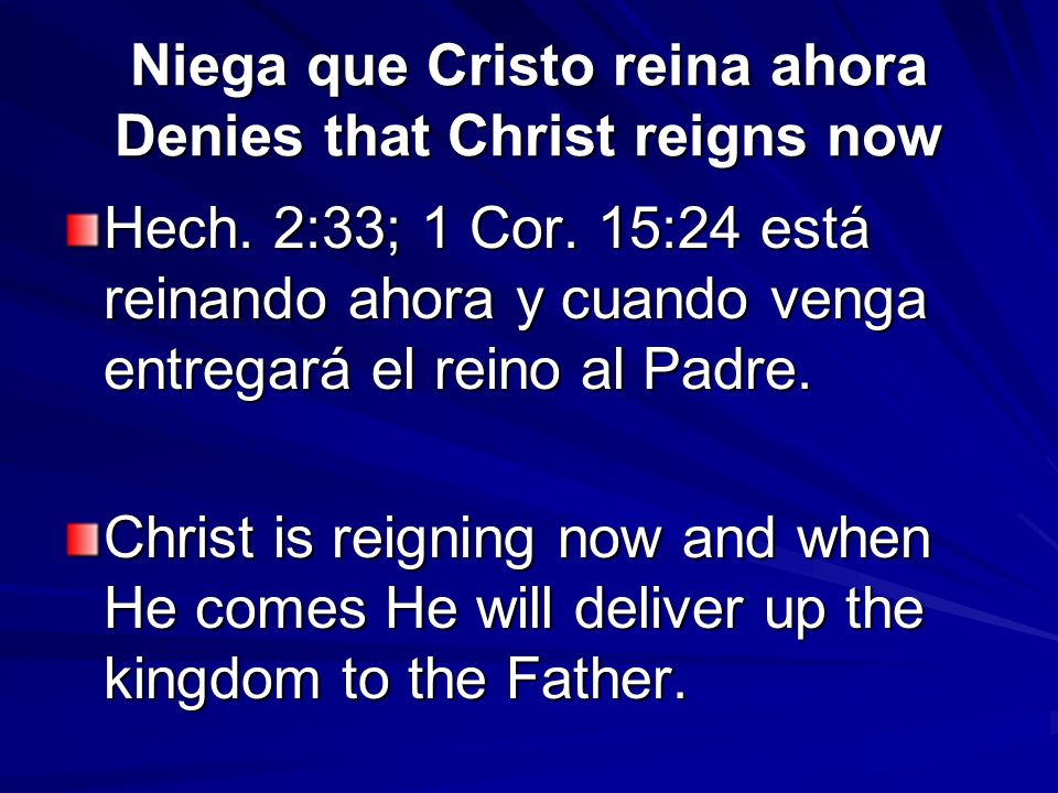 Niega que Cristo reina ahora Denies that Christ reigns now Hech.