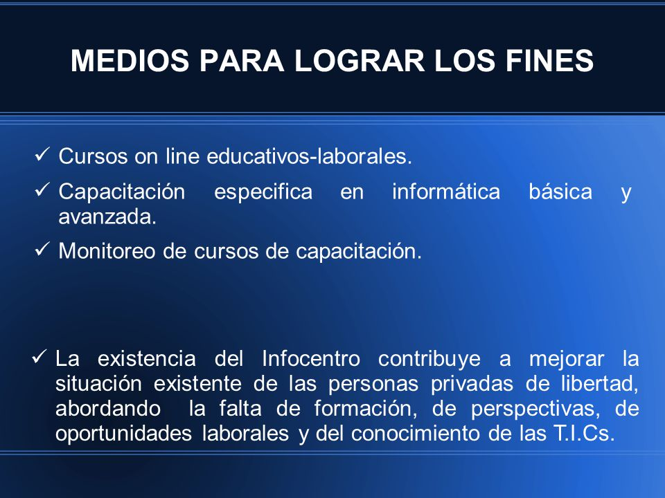 MEDIOS PARA LOGRAR LOS FINES Cursos on line educativos-laborales.