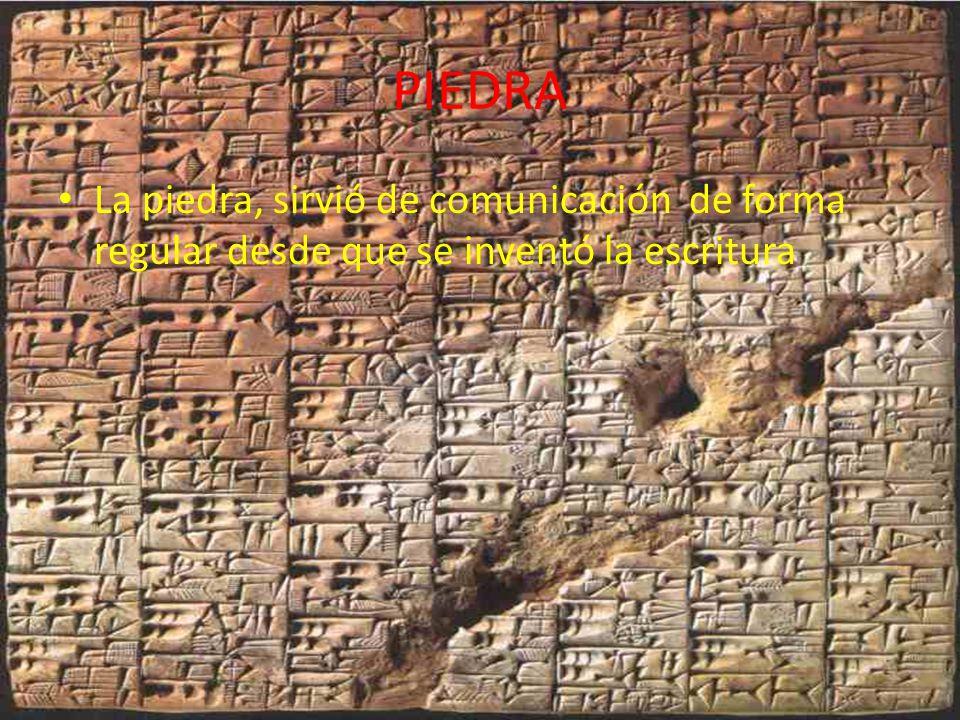 PIEDRA La piedra, sirvió de comunicación de forma regular desde que se inventó la escritura