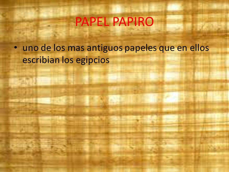 PAPEL PAPIRO uno de los mas antiguos papeles que en ellos escribian los egipcios