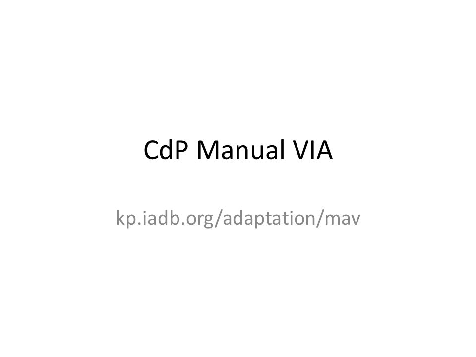 CdP Manual VIA kp.iadb.org/adaptation/mav