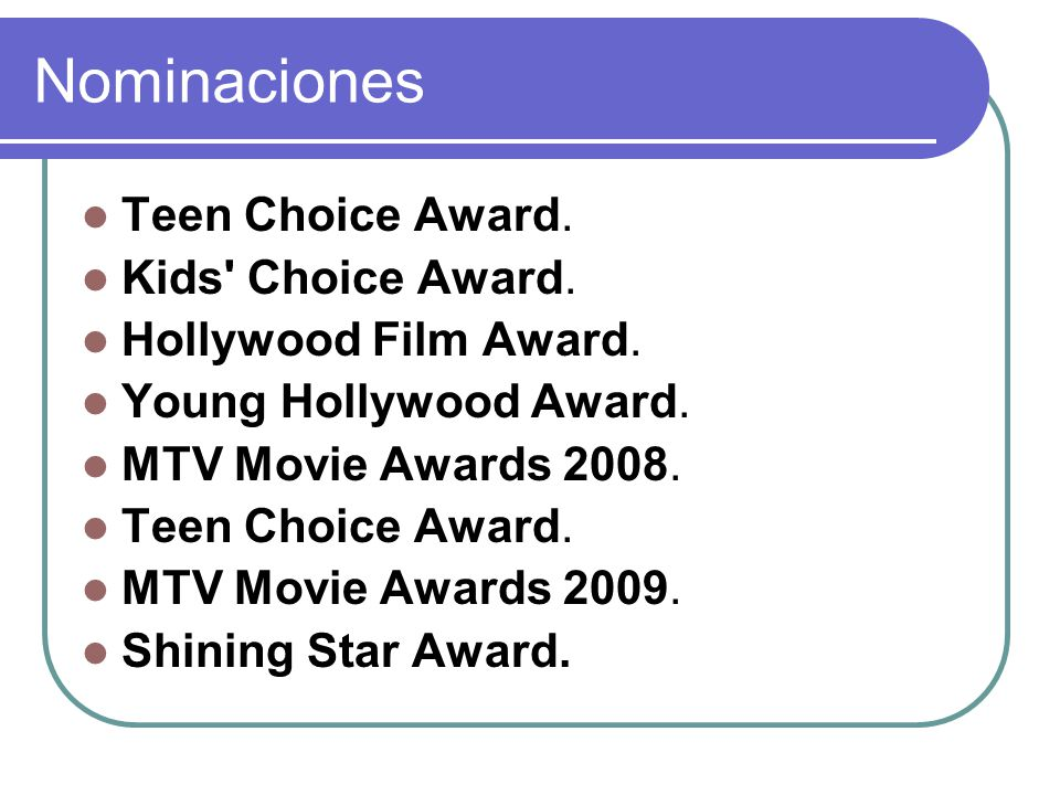Nominaciones Teen Choice Award. Kids Choice Award.