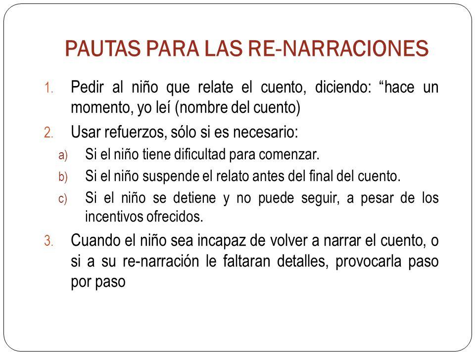 PAUTAS PARA LAS RE-NARRACIONES 1.