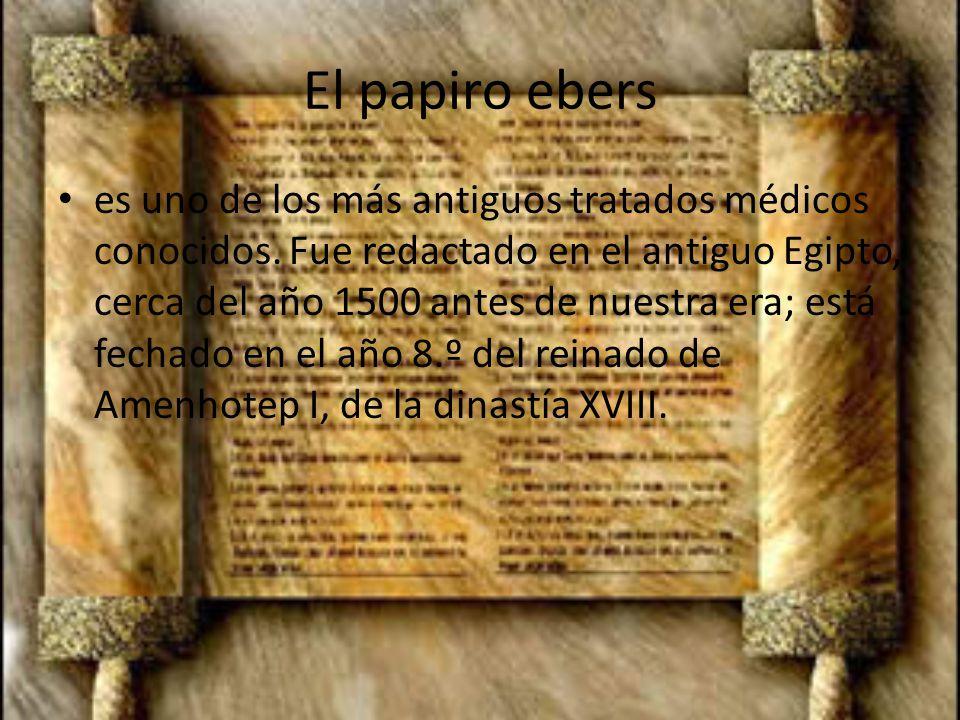 El papiro ebers es uno de los más antiguos tratados médicos conocidos.