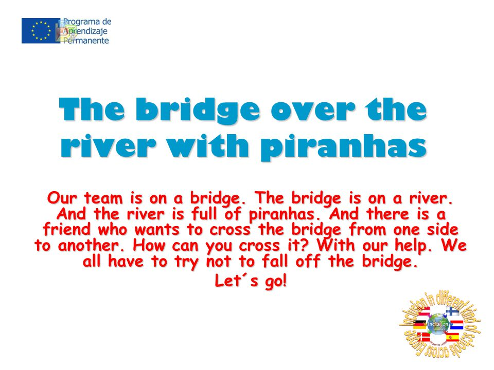 The bridge over the river with piranhas Our team is on a bridge.