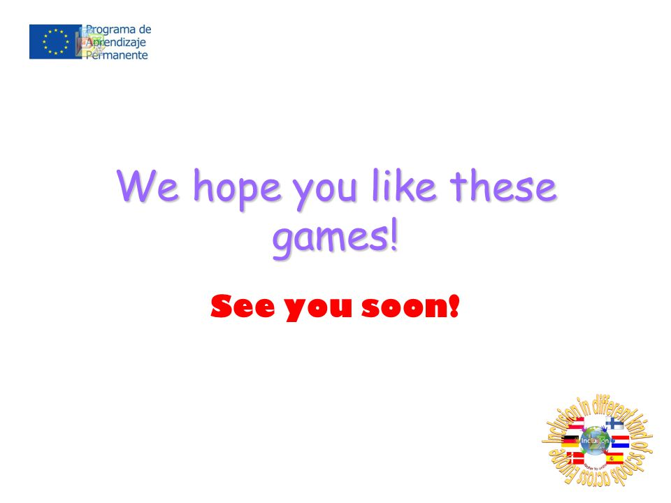 We hope you like these games! See you soon!