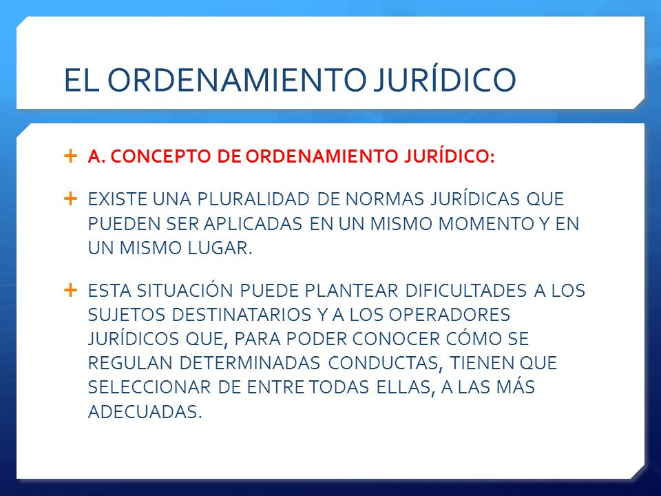 EL ORDENAMIENTO JURÍDICO  A.