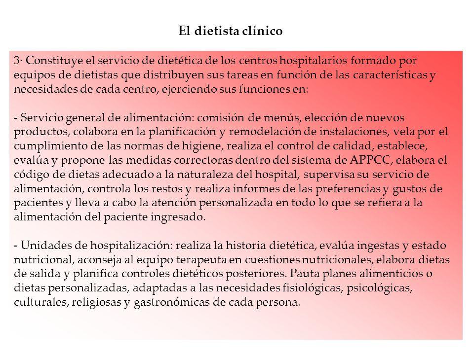 3· Constituye el servicio de dietética de los centros hospitalarios formado por equipos de dietistas que distribuyen sus tareas en función de las cara