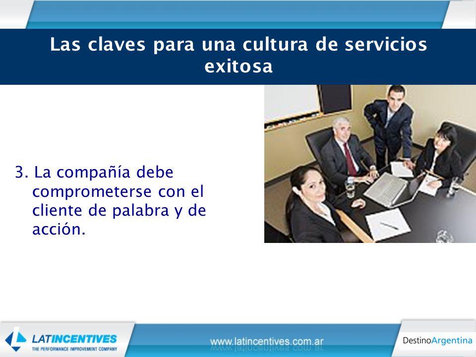 3. La compañía debe comprometerse con el cliente de palabra y de acción.