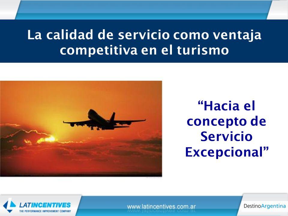 Hacia el concepto de Servicio Excepcional La calidad de servicio como ventaja competitiva en el turismo