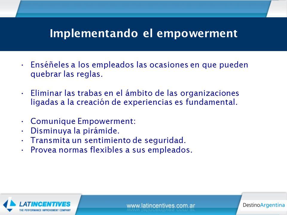 Implementando el empowerment Enséñeles a los empleados las ocasiones en que pueden quebrar las reglas.