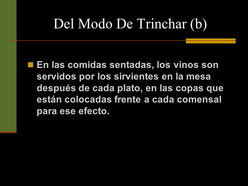 Del Modo De Trinchar (b) No pongamos nunca a en nuestro plato, ni a un mismo tiempo, ni sucesivamente, diferentes comidas que hayan sido preparadas para ser servidas separadamente.