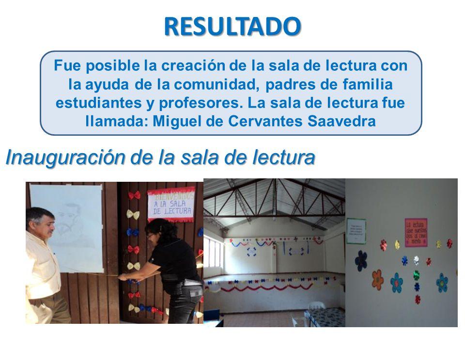 RESULTADO Fue posible la creación de la sala de lectura con la ayuda de la comunidad, padres de familia estudiantes y profesores.
