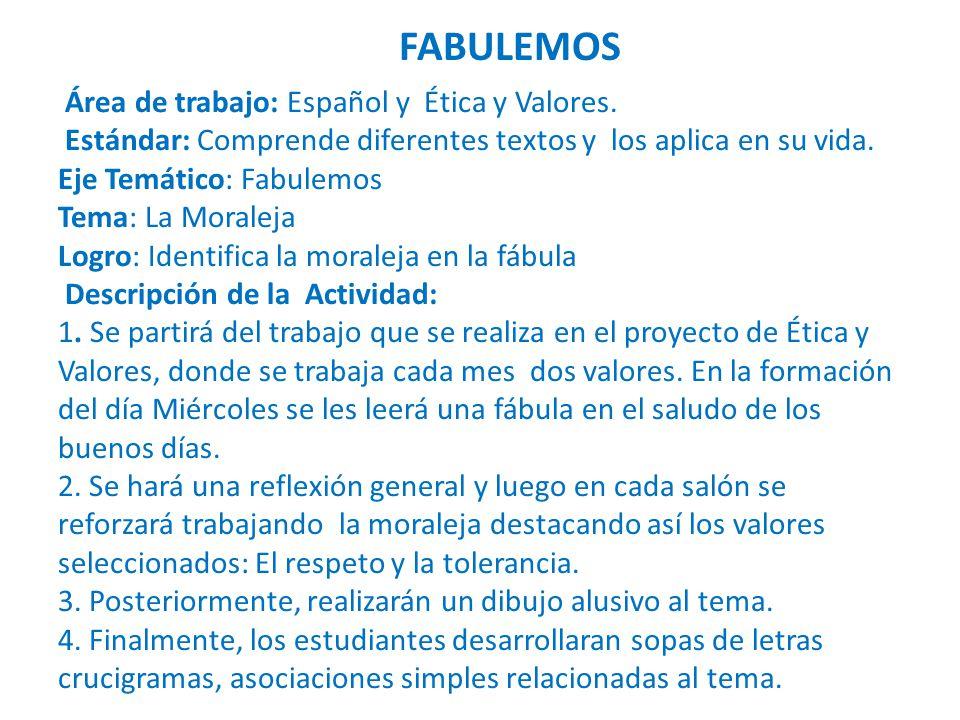 Área de trabajo: Español y Ética y Valores.