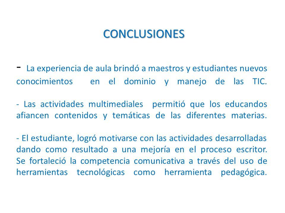 - La experiencia de aula brindó a maestros y estudiantes nuevos conocimientos en el dominio y manejo de las TIC.