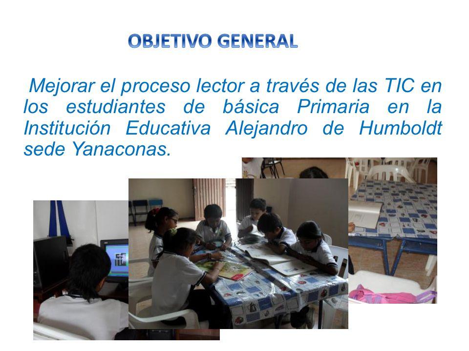 Mejorar el proceso lector a través de las TIC en los estudiantes de básica Primaria en la Institución Educativa Alejandro de Humboldt sede Yanaconas.