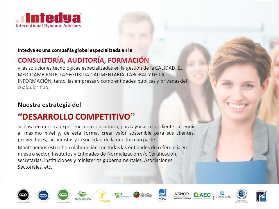 Intedya es una compañía global especializada en la CONSULTORÍA, AUDITORÍA, FORMACIÓN y las soluciones tecnológicas especializadas en la gestión de la CALIDAD, EL MEDIOAMBIENTE, LA SEGURIDAD ALIMENTARIA, LABORAL Y DE LA INFORMACIÓN, tanto las empresas y como entidades públicas y privadas del cualquier tipo.