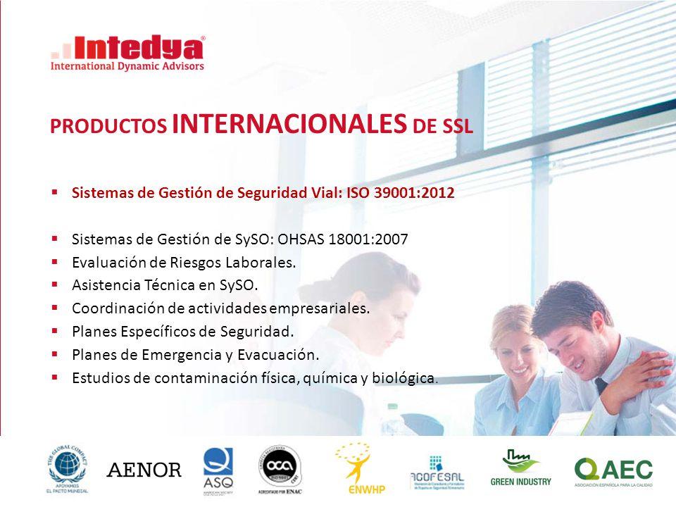 PRODUCTOS INTERNACIONALES DE SSL  Sistemas de Gestión de Seguridad Vial: ISO 39001:2012  Sistemas de Gestión de SySO: OHSAS 18001:2007  Evaluación de Riesgos Laborales.