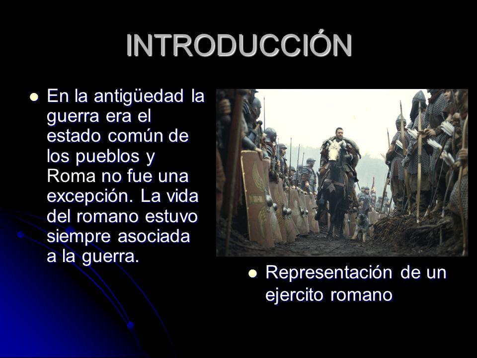 INTRODUCCIÓN En la antigüedad la guerra era el estado común de los pueblos y no fue una excepción.