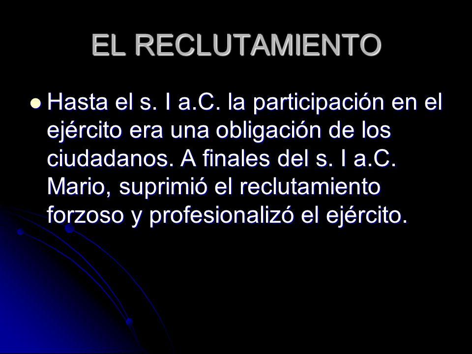EL RECLUTAMIENTO Hasta el s.I a.C.