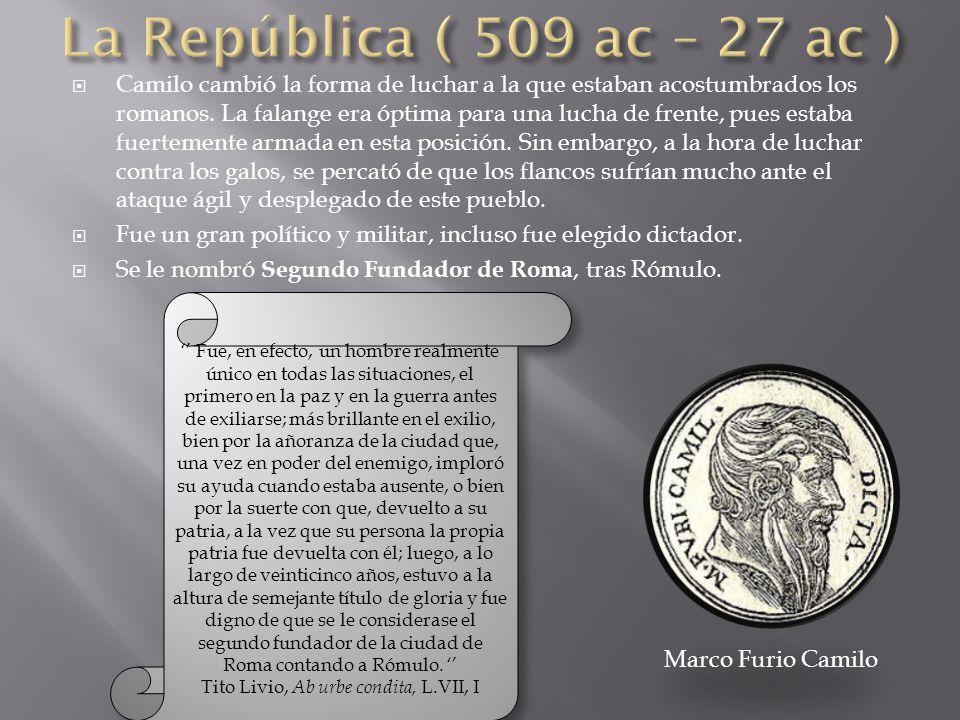  Camilo cambió la forma de luchar a la que estaban acostumbrados los romanos.