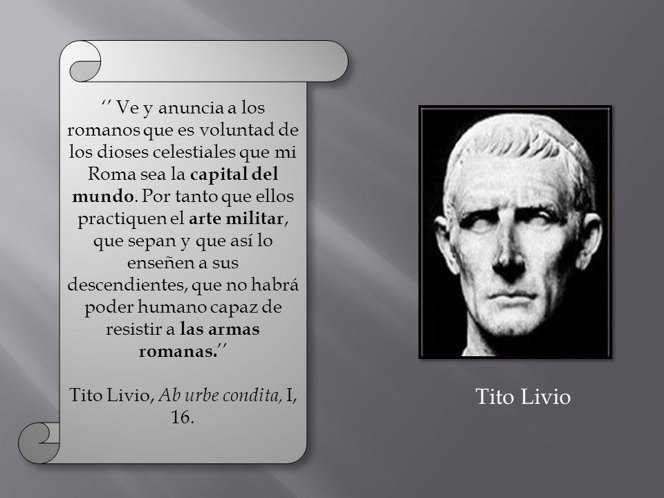 '' Ve y anuncia a los romanos que es voluntad de los dioses celestiales que mi Roma sea la capital del mundo.