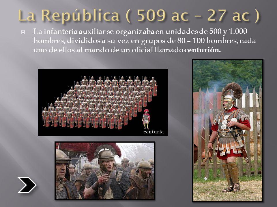  La infantería auxiliar se organizaba en unidades de 500 y 1.000 hombres, divididos a su vez en grupos de 80 – 100 hombres, cada uno de ellos al mando de un oficial llamado centurión.