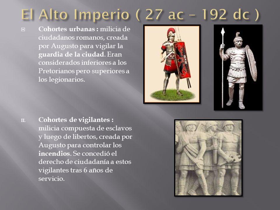  Cohortes urbanas : milicia de ciudadanos romanos, creada por Augusto para vigilar la guardia de la ciudad.