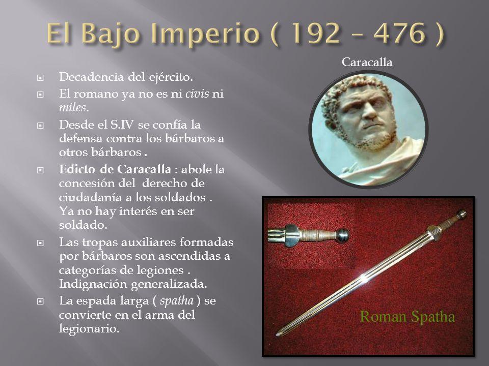  Decadencia del ejército. El romano ya no es ni civis ni miles.