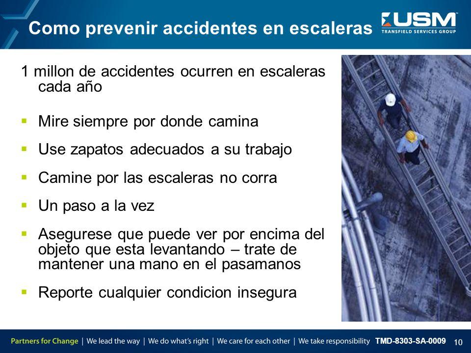 TMD-8303-SA-0009 10 Como prevenir accidentes en escaleras 1 millon de accidentes ocurren en escaleras cada año  Mire siempre por donde camina  Use z