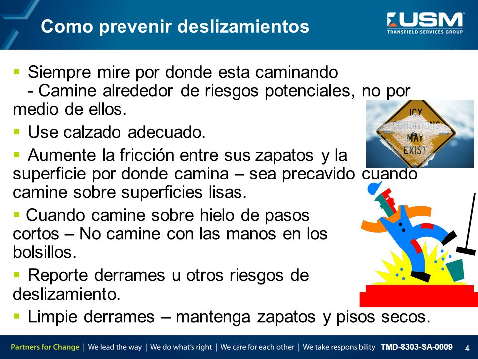 TMD-8303-SA-0009 4 Como prevenir deslizamientos  Siempre mire por donde esta caminando - Camine alrededor de riesgos potenciales, no por medio de ell