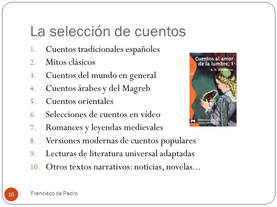 La selección de cuentos 16 1. Cuentos tradicionales españoles 2.