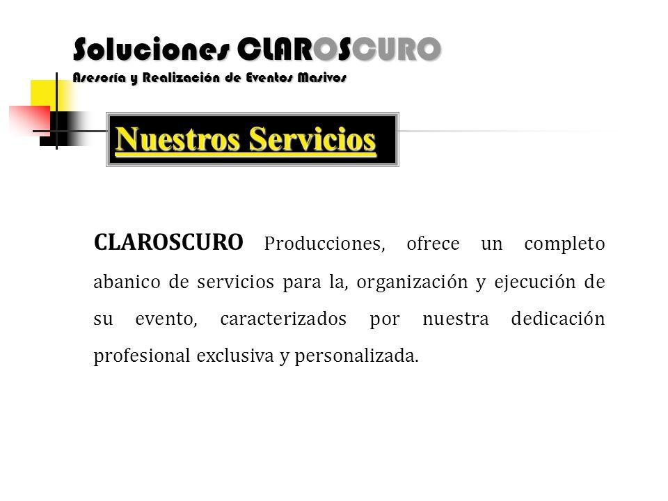 CLAROSCURO Producciones, ofrece un completo abanico de servicios para la, organización y ejecución de su evento, caracterizados por nuestra dedicación profesional exclusiva y personalizada.
